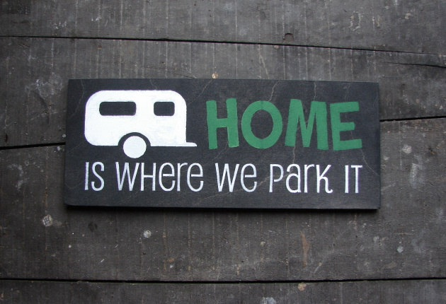 Home Is Where We Park It!